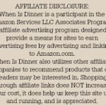 When Is Dinner Affiliate Disclosure