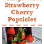 Orange Juice Strawberry Cherry Popsicles
