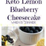 Keto Lemon Blueberry Cheesecake