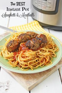 The BEST Instant Pot Spaghetti & Meatballs