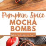 Pumpkin Spice Mocha Bombs