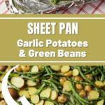 Sheet Pan Garlic Potatoes & Green Beans